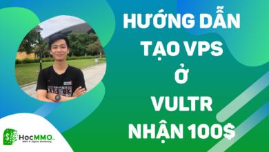 Photo of Hướng dẫn sử dụng VPS Vultr nhận 100$ MIỄN PHÍ [NEW 2020]