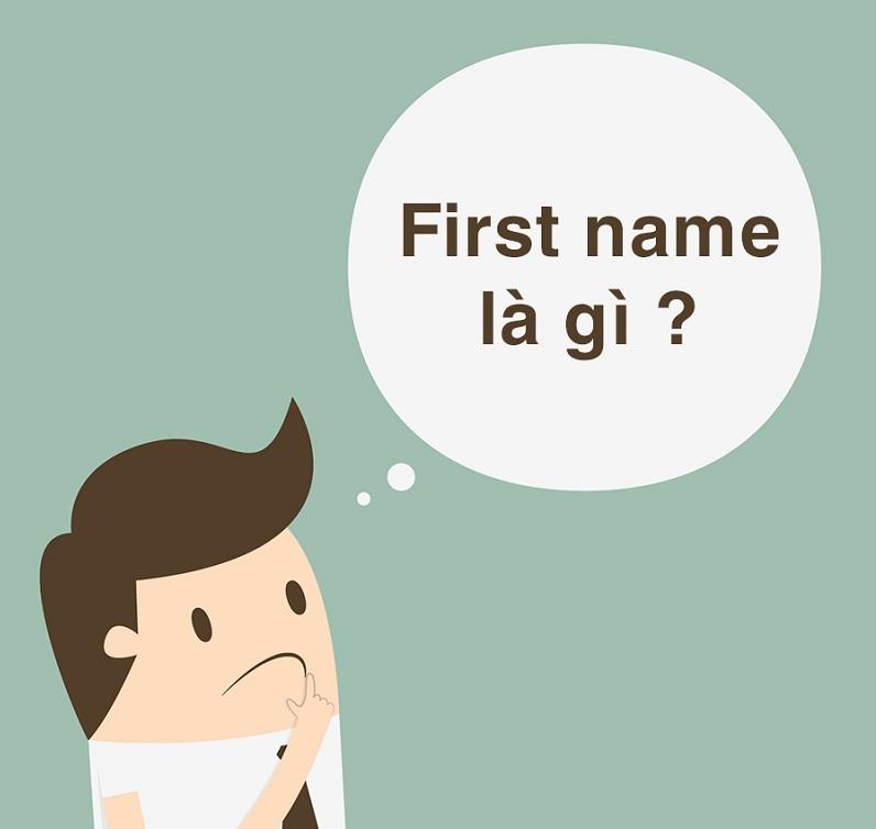 First name là gì? Surname name là gì? Last name là gì? 1